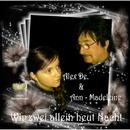 Wir zwei allein heut Nacht/Alex De. & Ann Madelein