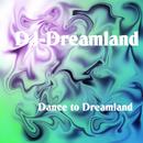 Dance To Dreamland/DJ-Dreamland