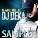 Nervous Nitelife Sampler/DJ Deka