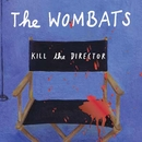 Kill the Director (CSS Remix)/The Wombats