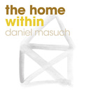 The Home Within/Daniel Masuch