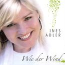 Wie der Wind/Ines Adler