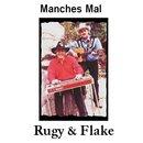 Manches Mal/Rugy & Flake