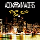 Rave on Kids/Acid Invaders