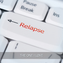 The One I Love/Relapse