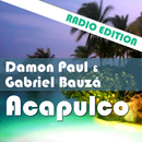Acapulco (Radio Edition)/Damon Paul & Gabriel Bauza