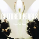 Liquefied Days/Cultured Pearls