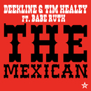 The Mexican - taken from Superstar (feat. Babe Ruth)/Deekline & Tim Healey