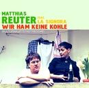 Wir ham keine Kohle [Kulturhauptstadtreggae] (feat. La Signora)/Matthias Reuter