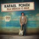 Ela deixou o mar/Rafael Pondé