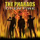 Open Fire/The Pharao's