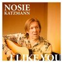 I Like You/Nosie Katzmann