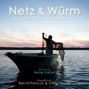Netz & Würm [OST]/Bernd Petruck