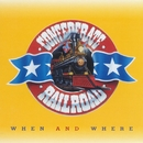 When And Where/Confederate Railroad