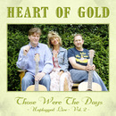 Those Were The Days - Unplugged Live Vol. 2/Heart Of Gold