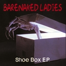 The Shoe Box (EP)/Barenaked Ladies