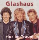 Nur im Traum/Glashaus