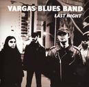 Last Night/Vargas Blues Band