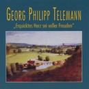 Georg Philipp Telemann: Erquicktes Herz sei voller Freuden/Georg Philipp Telemann: Erquicktes Herz sei voller Freuden