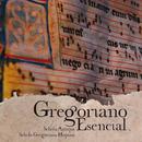 Gregoriano esencial/Schola Antiqua & Schola Gregoriana Hispana