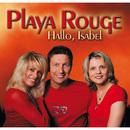 Hallo, Isabel/Playa Rouge