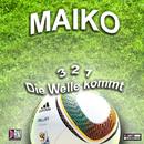 3 2 1 die Welle kommt/Maiko