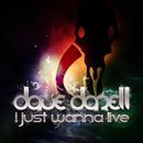 I Just Wanna Live/Dave Darell