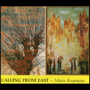 Calling From East/M. Krupowies
