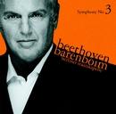 Beethoven : Symphony No.3, 'Eroica'/Daniel Barenboim