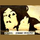 Strange Orchestras/Schwefel