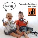 Herr DJ (feat. Limec)/Denada Brothers