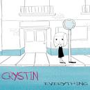Everything/Crystin