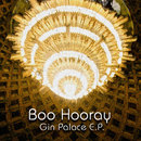 Gin Palace EP/Boo Hooray