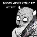 Talking About Itself EP/Matt Busse