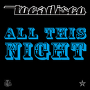 All This Night - taken from Superstar/Tocadisco
