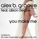 You Make Me (feat. Alison Degbe)/Alex B. Groove