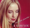 I Miss You/Miriam Goethe