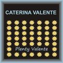 Plenty Valente/Caterina Valente