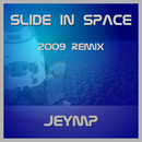Slide in Space 2009 Remix EP/JeyMP
