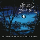 Greetings From The Dead World/Beyond Eternity