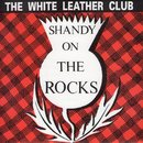 Shandy On The Rocks/The White Leather Club