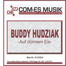 Auf dünnem Eis/Buddy Hudziak