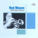 Wild Man Blues/Rod Mason