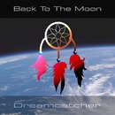 Back To The Moon - Dreamcatcher/Back To The Moon