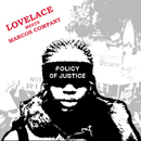 Policy Of Justice/Lovelace Meets Marcos Company