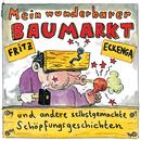 Mein wunderbarer Baumarkt/Fritz Eckenga