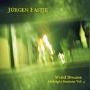 Midnight Sessions - Weird Dreams (Vol. IV)/Jürgen Fastje