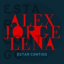 Estar Contigo/Alex, Jorge Y Lena