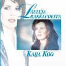 Lauluja rakkaudesta/Kaija Koo