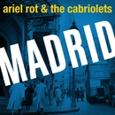 Madrid/Ariel Rot & The Cabriolets